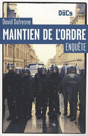 David Dufresne, maintien de l'ordre, MO, CRS, gendarmerie mobile, émeute