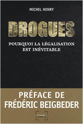 drogue,drogues,michel henry,dépénalisation,légalisation,cannabis,libération