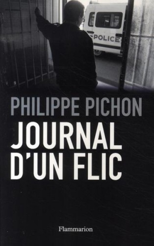 philippe pichon,journal d'un flic,flic,police nationale,nicolas sarkozy,ump,sécurité