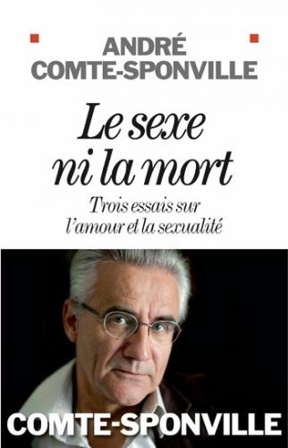 andré comte-sponville,philosophie,amour,sexe,couple,le sexe ni la mort